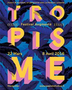 Festival Tropisme 2016 – festival augmenté